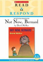Not Now, Bernard Teacherr's Resource by Elaine Hampton, Karen Leigh