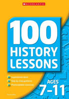 100 History Lessons for Ages 7-11 by Pat Hoodless