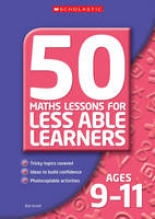 50 Maths Lessons for Less Able Learners - Ages 9-11 by Bob Ansell