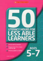 50 Literacy Lessons for Less Able Learners Ages 5-7 Ages 5-7 by Louise Carruthers