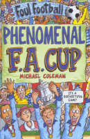 The Phenomenal FA Cup by Michael Coleman