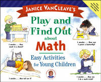 Janice VanCleave's Play and Find Out About Math Easy Activities for Young Children by Janice VanCleave