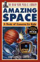 The Amazing Space A Book of Answers for Kids by The New York Public Library, Ann-Jeanette Campbell