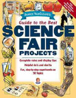 Janice VanCleave's Guide to the Best Science Fair Projects by Janice VanCleave