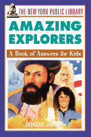 The New York Public Library Amazing Explorers A Book of Answers for Kids by The New York Public Library, Brendan January