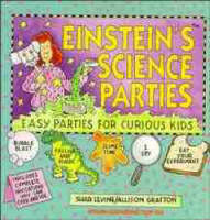 Einstein's Science Parties Easy Parties for Curious Kids by Shar Levine,  Allison Grafton