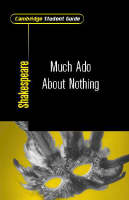 Cambridge Student Guide to Much Ado About Nothing by Michael Clamp