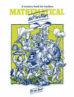 Mathematical Activities A Resource Book for Teachers by Brian Bolt