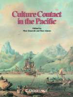 Culture Contact in the Pacific Essays on Contact, Encounter and Response by Max Quanchi, Ron Adams