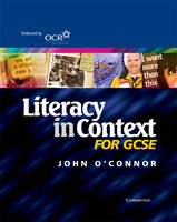 Literacy in Context for GCSE Student's Book by John O'Connor