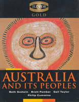 Cambridge Junior History Gold: Australia and its People by Beth Godwin, Gail Taylor, Brett Pember, Philip Cummins