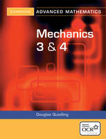 Mechanics 3 and 4 for OCR by Douglas Quadling