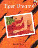 Tiger Dreams by Gerald Rose