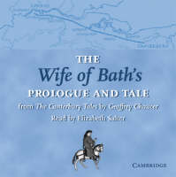 The Wife of Bath's Prologue and Tale CD From the Canterbury Tales by Geoffrey Chaucer Read by Elizabeth Salter by Geoffrey Chaucer