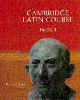 Cambridge Latin Course Book 1 by Cambridge School Classics Project