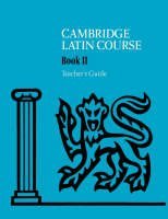 Cambridge Latin Course 2 Teacher's Guide by Cambridge School Classics Project