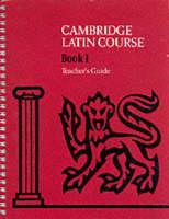 Cambridge Latin Course 1 Teacher's Guide Teacher's Guide by Cambridge School Classics Project