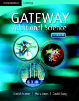 Cambridge Gateway Sciences Additional Science Class Book by Mary Jones, David Acaster, David Sang