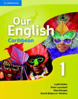 Our English 1 Student's Book with Audio CD Integrated Course for the Caribbean by Lydia Kellas, Peter Lucantoni, Dian Morgan, Angela Lalla