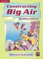 Constructing Big Air Guided Reading Multipack by Jillian Sullivan