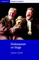 Shakespeare on Stage by Stephen Siddall