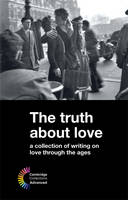 The Truth About Love A Collection of Writing on Love Through the Ages by Stephen Siddall