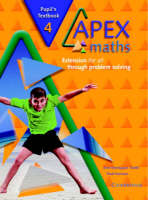 Apex Maths 4 Pupil's Textbook Extension for all through Problem Solving by Paul Harrison, Ann Montague-Smith