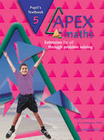 Apex Maths 5 Pupil's Textbook Extension for all through Problem Solving by Paul Harrison, Ann Montague-Smith