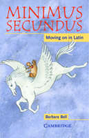 Minimus Secundus Moving on in Latin by Barbara Bell