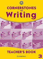 Cornerstones for Writing Year 3 Teacher's Book by Alison Green, Jill Hurlstone, Jane Woods