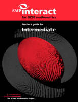 SMP Interact for GCSE Mathematics Teacher's Guide for Intermediate by School Mathematics Project