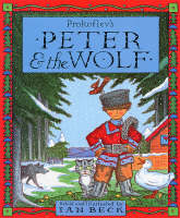 Peter and the Wolf by S.S. Prokof'ev, Ian Beck