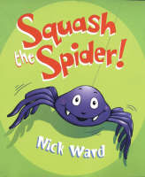 Squash the Spider by Nick Ward