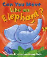Can You Move Like an Elephant? by Judy Hindley