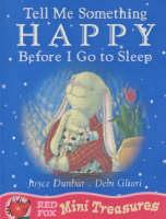 Tell Me Something Happy Before I Go to Sleep by Joyce Dunbar, Debi Gliori