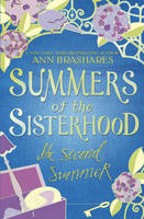 Summers of the Sisterhood The Second Summer by Ann Brashares