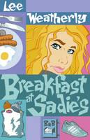 Breakfast at Sadie's by Lee Weatherly