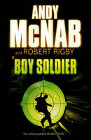 Boy Soldier by Andy Mcnab, Robert Rigby