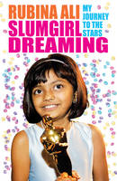 Slumgirl Dreaming My Journey to the Stars by Rubina Ali