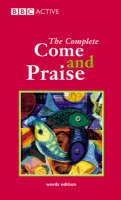 Complete Come and Praise by Alison J. Carver, Arthur Scholey