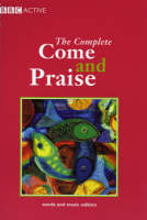 The Complete Come & Praise Music and Words by Colin Evans, Geoffrey Marshall-Taylor, Douglas Coombes, David Cooke