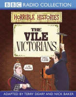 The Vile Victorians by Terry Deary, Neil Tonge