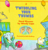 Twiddling Your Thumbs Hand Rhymes by Wendy Cope