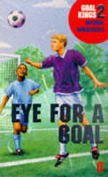 Eye for a Goal by Michael Hardcastle