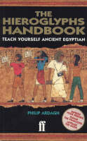 The Hieroglyphs Handbook Teach Yourself Ancient Egyptian by Philip Ardagh