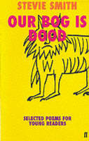 Our Bog is Dood Selected Poems for Young Readers by Stevie Smith