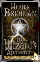 The Wizard's Apprentice Your Secret Path to Making Magic by Herbie Brennan