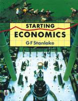 Starting Economics by George F. Stanlake