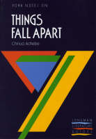 Things Fall Apart: York Notes for GCSE by Chinua Achebe, Suheil Badi Bushrui, A.N. Jeffares