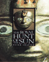 The Royal Hunt of the Sun by Peter Shaffer, Linda Cookson, Roy Blatchford, Suzy Graham-Adriani